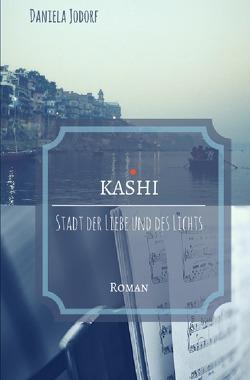 KASHI – Stadt der Liebe und des Lichts von Jodorf,  Daniela
