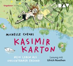 Kasimir Karton – Mein Leben als unsichtbarer Freund von Cuevas,  Michelle, Gutzschhahn,  Uwe-Michael, Kuhl,  Anke, Noethen,  Ulrich