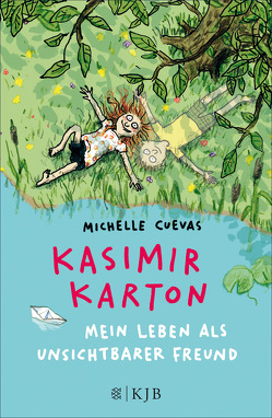 Kasimir Karton – Mein Leben als unsichtbarer Freund von Cuevas,  Michelle, Gutzschhahn,  Uwe-Michael