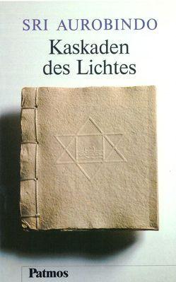 Kaskaden des Lichtes von Aurobindo, Karnasch,  Theodora