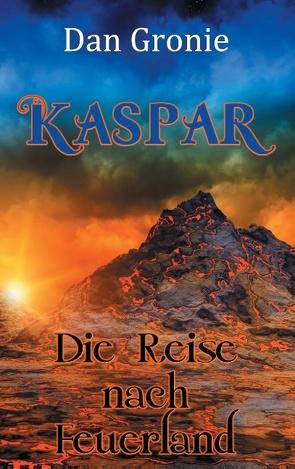 Kaspar – Die Reise nach Feuerland von Gronie,  Dan