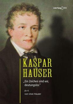 Kaspar Hauser von Hauser,  Uwe