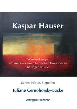 Kaspar Hauser von Černohorsky-Lücke,  Juliane