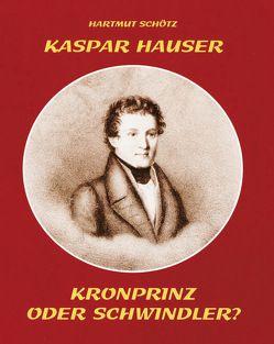 Kaspar Hauser von Schötz,  Hartmut