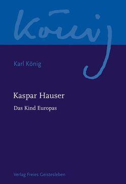 Kaspar Hauser – Das Kind Europas von Selg,  Peter, Steel,  Richard