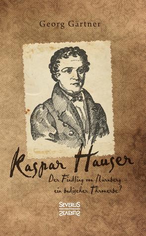 Kaspar Hauser von Gärtner,  Georg