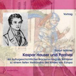 Kaspar Hauser und Parzival von Böhmer,  Eckart