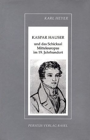 Kaspar Hauser von Heyer,  Karl, Meyer,  Thomas