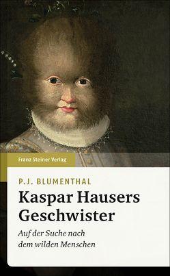 Kaspar Hausers Geschwister von Blumenthal,  P J, Jelinek,  Elfriede