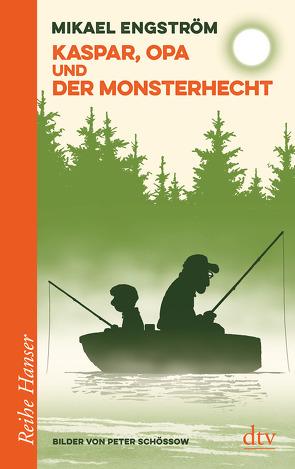 Kaspar, Opa und der Monsterhecht von Engström,  Mikael, Kicherer,  Birgitta, Schössow,  Peter