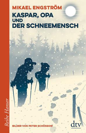Kaspar und Opa und der Schneemensch von Engström,  Mikael, Kicherer,  Birgitta, Schössow,  Peter