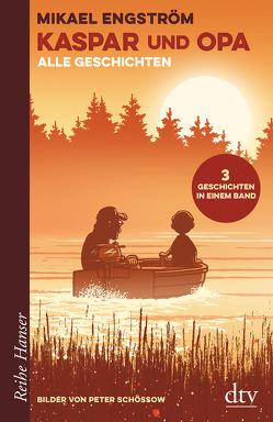 Kaspar und Opa – Alle Geschichten von Engström,  Mikael, Kicherer,  Birgitta, Schössow,  Peter