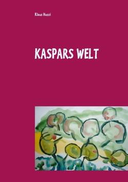 Kaspars Welt von Hussi,  Klaus