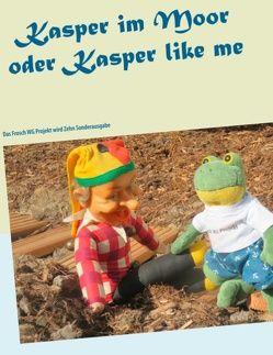 Kasper im Moor oder Kasper like me von Frickhard,  Ulrike