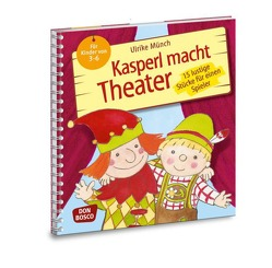 Kasperl macht Theater von Münch,  Ulrike