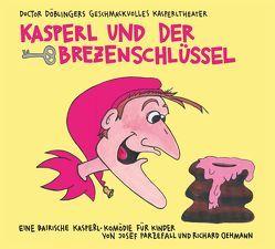 Kasperl und der Brezenschlüssel von Hofmann,  Dorothea, Neubauer,  Ilse, Oehmann,  Richard, Parzefall,  Josef