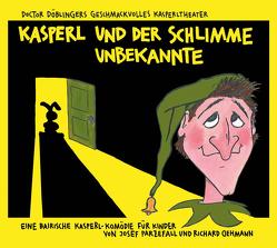Kasperl und der schlimme Unbekannte von Oehmann,  Richard, Parzefall,  Josef