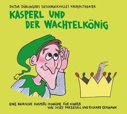 Kasperl und der Wachtelkönig von Oehmann,  Richard, Parzefall,  Josef, Polt,  Gerhard, Uthoff,  Max, Well,  Christoph