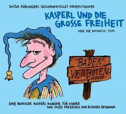 Kasperl und die grosse Freiheit von Oehmann,  Richard, Parzefall,  Josef