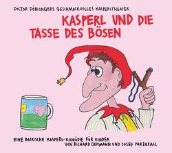 Kasperl und die Tasse des Bösen von Oehmann,  Richard, Parzefall,  Josef
