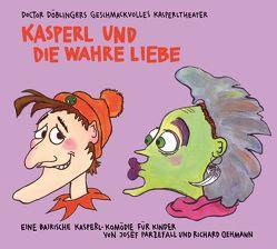 Kasperl und die wahre Liebe von Burgmayr,  Florian, Oehmann,  Richard, Parzefall,  Josef, Ronstedt,  Jule