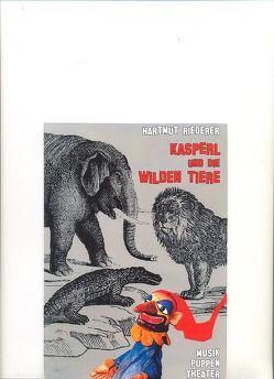 Kasperl und die wilden Tiere von Riederer,  Hartmut
