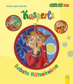 Kasperls liebste Rätselreime von Anger-Schmidt,  Gerda, Cazzonelli,  Nikola