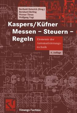 Kaspers/Küfner Messen – Steuern – Regeln von Berling,  Bernhard, Heinrich,  Berthold, Thrun,  Werner, Vogt,  Wolfgang