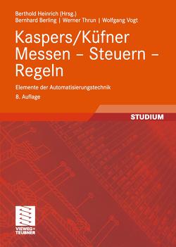 Kaspers/Küfner Messen — Steuern — Regeln von Berling,  Bernhard, Heinrich,  Berthold, Thrun,  Werner, Vogt,  Wolfgang