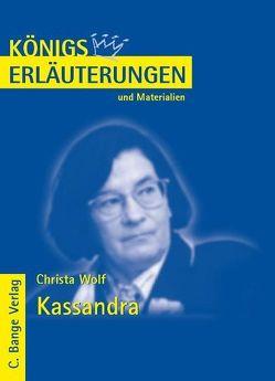 Kassandra von Christa Wolf. Textanalyse und Interpretation. von Matzkowski,  Bernd, Wolf,  Christa