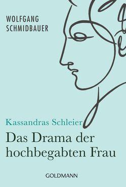 Kassandras Schleier von Schmidbauer,  Wolfgang