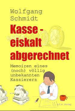 Kasse – eiskalt abgerechnet von Schmidt,  Wolfgang
