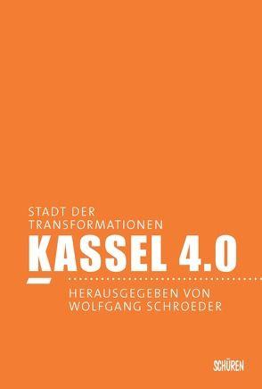 Kassel 4.0 – Stadt der Transformationen von Schroeder,  Wolfgang
