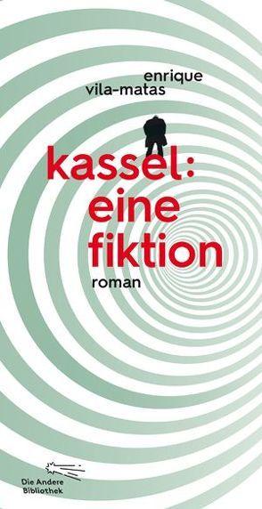Kassel: eine Fiktion von Strien-Bourmer,  Petra, Vila-Matas,  Enrique