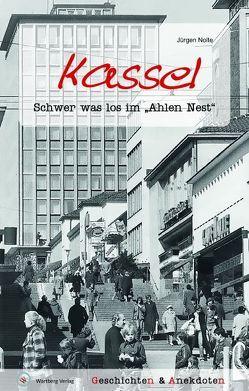 Kassel – Geschichten und Anekdoten von Nolte,  Jürgen