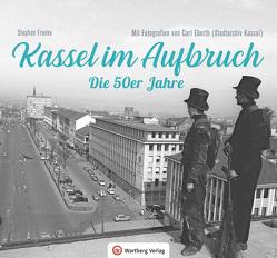 Kassel im Aufbruch – Die 50er Jahre von Franke,  Stephan