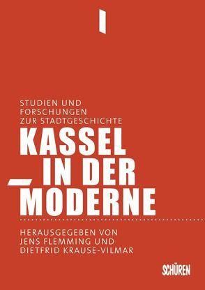 Kassel in der Moderne von Flemming,  Jens, Krause-Vilmar,  Dietfrid