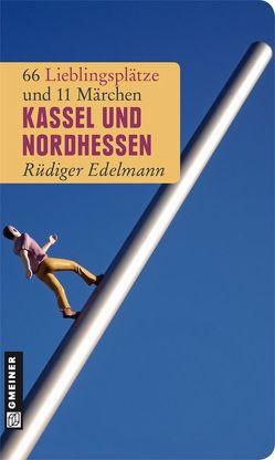 Kassel und Nordhessen von Edelmann,  Rüdiger