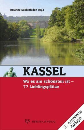 Kassel, wo es am schönsten ist von Seidenfaden,  Susanne