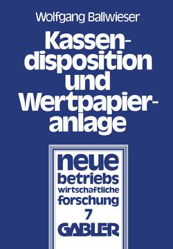 Kassendisposition und Wertpapieranlage von Ballwieser,  Wolfgang