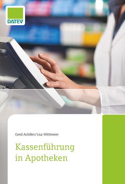 Kassenführung in Apotheken von Achilles,  Gerd, Wittmeier,  Lisa