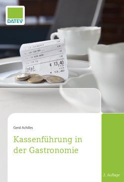 Kassenführung in der Gastronomie von Achilles,  Gerd