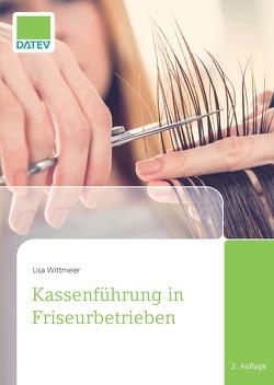 Kassenführung in Friseurbetrieben, 2. Auflage von Wittmeier,  Lisa