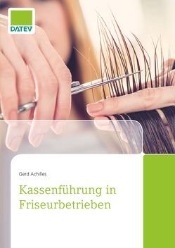 Kassenführung in Friseurbetrieben von Achilles,  Gerd