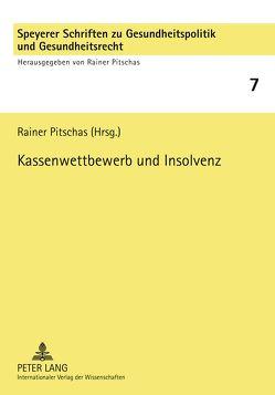 Kassenwettbewerb und Insolvenz von Pitschas,  Rainer
