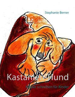 Kastanien-Hund von Berner,  Stephanie