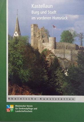 Kastellaun. Burg und Stadt im vorderen Hunsrück von Leifeld,  Hubert, Wiemer,  Karl P