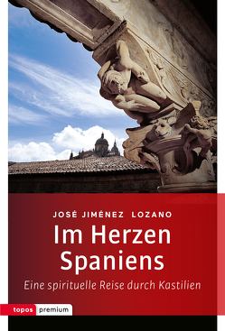 Im Herzen Spaniens von Lozano,  José Jimenez