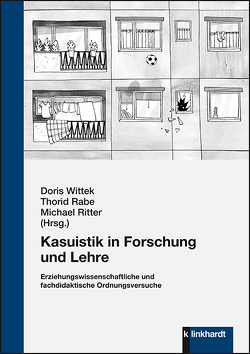 Kasuistik in Forschung und Lehre von Rabe,  Thorid, Ritter,  Michael, Wittek,  Doris