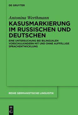 Kasusmarkierung im Russischen und Deutschen von Werthmann,  Antonina